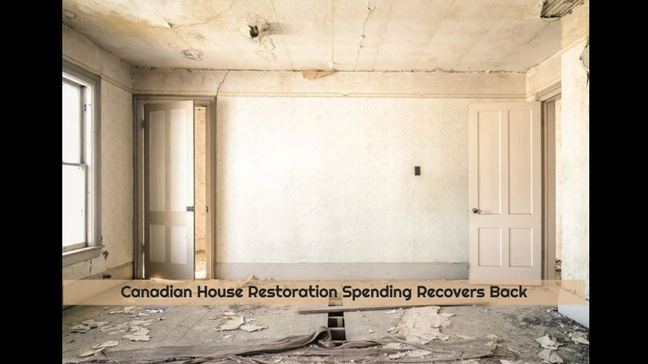 Canadian House Restoration Spending Recovers Back